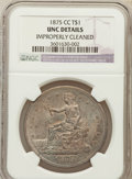 Trade Dollars: , 1875-CC T$1 -- Improperly Cleaned -- NGC Details. Unc. NGC Census:(15/128). PCGS Population (12/168). Mintage: 1,573,700. ...