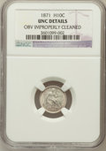 Seated Half Dimes: , 1871 H10C --Obv,Improperly Cleaned--NGC Details. UNC. NGC Census:(2/339). PCGS Population (7/295). Mintage: 1,873,960. Numi...