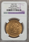 Liberty Double Eagles: , 1860 $20 -- Improperly Cleaned -- NGC Details. AU. NGC Census:(87/510). PCGS Population (93/254). Mintage: 577,670. Numism...