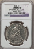 Seated Dollars: , 1870 $1 -- Improperly Cleaned -- NGC Details. AU. NGC Census:(14/107). PCGS Population (32/128). Mintage: 415,000. Numisme...