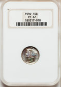 Proof Mercury Dimes: , 1939 10C PR67 NGC. NGC Census: (414/63). PCGS Population (423/37).Mintage: 9,321. Numismedia Wsl. Price for problem free N...