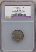 Shield Nickels, 1870/70 5C DDO -- Improperly Cleaned -- NCS. VF Details. VP-002.NGC Census: (0/193). PCGS Population (3/249). Mintage: 4,...