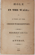 Books:Americana & American History, [Elias Hicks, association]. Hole in the Wall. 1828. Firstedition of this satire on the Orthodox Quakers. Illustrate...