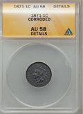 Indian Cents: , 1871 1C -- Corroded -- ANACS. AU58 Details. NGC Census: (52/179).PCGS Population (55/119). Mintage: 3,929,500. Numismedia ...