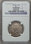 Bust Quarters: , 1818/5 25C -- Whizzed -- NGC Details. XF. B-1. NGC Census: (3/75).PCGS Population (2/55). Numismedia Wsl. Price for prob...