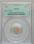 California Fractional Gold: , Undated 25C Liberty Round 25 Cents, BG-224, R.3, MS63 PCGS. PCGSPopulation (60/27). NGC Census: (9/9). ...