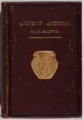 Books:Americana & American History, J. D. Baldwin. Ancient America, in Notes on AmericanArchaeology. Harper & Brothers Publishers, 1872.Illustrate...