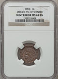 Errors, 1894 1C Indian Cent -- Struck 5% Off Center -- MS62 Brown NGC....