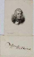 "Autographs:Statesmen, William Wilkins, American Statesman and Jurist. Mounted Portraitand Clipped Signature ""Wm Wilkins"". A bit of smearing t..."