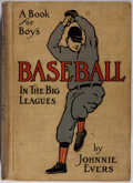 Books:Sporting Books, Johnnie Evers. A Book of Boy's Baseball in the Big Leagues. The Reilly & Britton Company, 1910. Later printing. ...