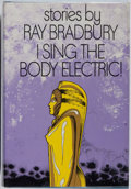 Books:Science Fiction & Fantasy, Ray Bradbury. SIGNED. I Sing the Body Electric. Alfred A. Knopf, 1969. First edition. Signed by the author. ...