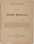 Books:Americana & American History, [Abolitionism]. The Ballad of the Abolition Blunder-buss.[Privately Printed], 1861. Twelvemo. Wrappers. Front wrappermissi...
