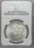 Morgan Dollars: , 1879-S $1 Reverse of 1878 MS62 NGC. Top 100. NGC Census: (332/720).PCGS Population (717/1291). Numismedia Wsl. Price for ...