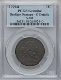 Large Cents, 1799/8 1C -- Surface Damage -- PCGS Genuine. Good Details. S-188,B-2, R.4....