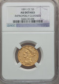Liberty Half Eagles, 1891-CC $5 -- Improperly Cleaned -- NGC Details. AU. NGC Census:(58/1668). PCGS Population (94/1202). Mintage: 208,000. Nu...