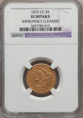 Liberty Half Eagles: , 1875-CC $5 -- Improperly Cleaned -- NGC Details. XF. NGC Census:(6/52). PCGS Population (12/34). Mintage: 11,828. Numismed...