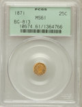 California Fractional Gold: , 1871 25C Liberty Round 25 Cents, BG-813, R.3, MS61 PCGS. PCGSPopulation (13/128). NGC Census: (0/23). ...