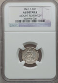 Seated Dimes: , 1861-S 10C -- Mount Removed -- NGC Details. AU. NGC Census: (0/14).PCGS Population (0/12). Mintage: 172,500. Numismedia Ws...