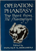 Books:Science Fiction & Fantasy, Donald A. Wollheim [editor]. SIGNED/LIMITED. Operation: Phantasy. Phantagraph Press, 1967. First edition, first ...