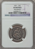 Seated Quarters: , 1871 25C -- Polished -- NGC Details. XF. NGC Census: (0/34). PCGSPopulation (5/37). Mintage: 118,200. Numismedia Wsl. Pric...