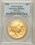 Modern Bullion Coins, 2006 $50 Buffalo MS69 PCGS. EX: .9999 Fine. PCGS Population(5064/558). NGC Census: (0/0). Numismedia Wsl. Price for probl...