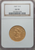 Liberty Eagles, 1860 $10 AU50 NGC....