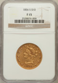 Liberty Eagles: , 1856-S $10 Fine 15 NGC. NGC Census: (1/268). PCGS Population(0/154). Mintage: 68,000. Numismedia Wsl. Price for problem fr...