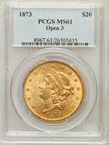 Liberty Double Eagles: , 1873 $20 Open 3 MS61 PCGS. PCGS Population (1115/1004). NGC Census:(1979/799). Numismedia Wsl. Price for problem free NGC...