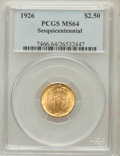 Commemorative Gold: , 1926 $2 1/2 Sesquicentennial MS64 PCGS. PCGS Population(4290/2047). NGC Census: (2855/1209). Mintage: 46,019. NumismediaW...