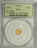 California Fractional Gold: , 1871 25C Liberty Round 25 Cents, BG-859, Low R.6, MS61 PCGS. PCGSPopulation (4/18). NGC Census: (2/5). (#10720)...