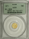 California Fractional Gold: , 1871 50C Liberty Round 50 Cents, BG-1030, R.6, AU58 PCGS. PCGSPopulation (2/7). (#10859)...