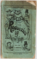 Books:Americana & American History, Anonymous. The Rogues and Rogueries of New-York. J. C. Haney& Co., 1865. Illustrated. Publisher's printed wrapp...
