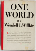 Books:Americana & American History, Wendell L. Willkie. INSCRIBED. One World and Three TypedLetters Signed by Willkie. Simon and Schuster, 1943. Fi...