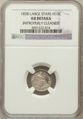 Seated Half Dimes, 1838 H10C Large Stars, No Drapery -- Improperly Cleaned -- NGCDetails. AU. NGC Census: (5/617). PCGS Population (19/47...