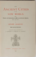 Books:Americana & American History, Desire Charnay. The Ancient Cities of the New World. Chapmanand Hall, 1887. Spine ends and corners of the publi...