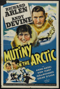 """Movie Posters:Adventure, Mutiny in the Arctic (Universal, 1941). One Sheet (27"""" X 41"""").Adventure. Starring Richard Arlen, Andy Devine, Anne Nagel an..."""