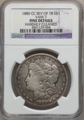 Morgan Dollars, 1880/79-CC $1 Reverse of 1878 -- Harshly Cleaned -- NGC Details.Fine Vam-7. NGC Census: (5/1585). PCGS Population (6/2882)...