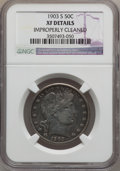 Barber Half Dollars: , 1903-S 50C -- Improperly Cleaned -- NGC Details. XF. NGC Census:(1/79). PCGS Population (16/94). Mintage: 1,920,772. Numis...