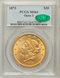 Liberty Double Eagles: , 1873 $20 Open 3 MS61 PCGS. CAC. PCGS Population (1116/1005). NGCCensus: (1979/800). Numismedia Wsl. Price for problem fre...