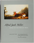 Books:Art & Architecture, Ron Tyler [editor]. Alfred Jacob Miller: Artist on the Oregon Trail. Amon Carter, 1982. First edition, first printin...