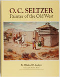Books:Art & Architecture, Mildred D. Ladner. O. C. Seltzer: Painter of the Old West. University of Oklahoma, 1980. Second printing. Minor ...
