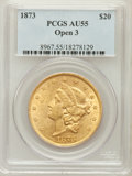 Liberty Double Eagles: , 1873 $20 Open 3 AU55 PCGS. PCGS Population (490/3504). NGC Census:(488/5911). Numismedia Wsl. Price for problem free NGC/...