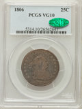 Early Quarters: , 1806 25C VG10 PCGS. CAC. PCGS Population (79/420). NGC Census:(20/263). Mintage: 206,124. Numismedia Wsl. Price for proble...