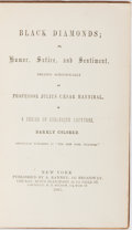 Books:Americana & American History, Julius Caesar Hannibal. Black Diamonds; or, Humor, Satire, and Sentiment. Ranney, 1855. Minor rubbing and toning to ...