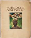 Books:Photography, [South Seas]. Picturesque Isles of the South Seas. Burns, Philp, ca. 1930. First edition, first printing. Minor rubb...