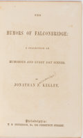 Books:Americana & American History, Jonathan F. Kelley. The Humors of Falconbridge. Peterson,1856. First edition, first printing. Publisher's cloth...