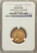 Indian Half Eagles, 1916-S $5 -- Improperly Cleaned -- NGC Details. AU. NGC Census:(18/1784). PCGS Population (54/1194). Mintage: 240,000. Num...