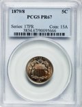 Proof Shield Nickels, 1879/8 5C PR67 PCGS....