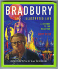 Memorabilia:Miscellaneous, Bradbury: An Illustrated Life by Jerry Weist Signed First Edition (2002). Featured in this lot is a signed first edition cop...