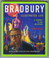 Bradbury: An Illustrated Life by Jerry Weist Signed First Edition (2002). Featured in this lot is a signed first edition...
